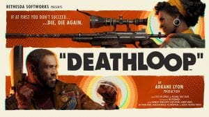 Deathloop: An Innovative First Person Shooter From Arkane Lyon!